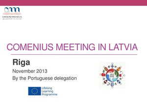 Comenius Meeting in Latvia - Riga by the Portuguese delegation