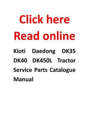 large calaméo kioti daedong dk35 dk40 dk450l tractor service parts