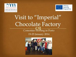 Visit to the chocolate factory Imperial - Comenius Meeting in Porto