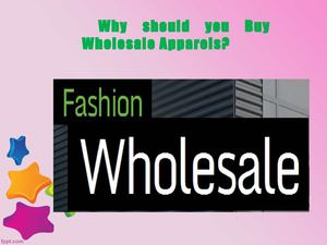 Why should you Buy Wholesale Apparels?