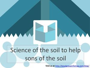The Koyal Group Info Mag Articles: Science of the soil to help sons of the soil