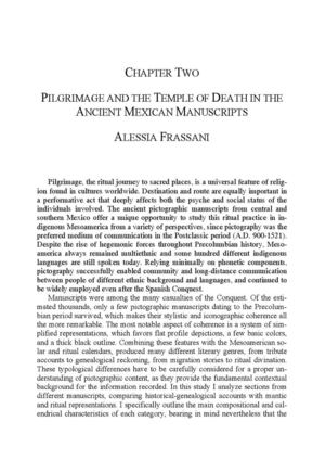 CHAPTER TWO: PILGRIMAGE AND THE TEMPLE OF DEATH IN THE ANCIENT MEXICAN MANUSCRIPTS; Alessia Frassani