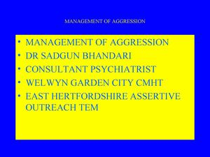 Doctor Sadgun Bhandari - Management of Aggression