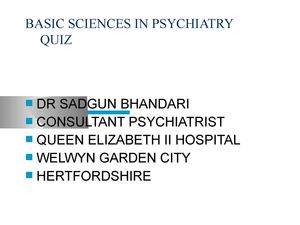 Dr Sadgun Bhandari - BASIC SCIENCES IN PSYCHIATRY QUIZ
