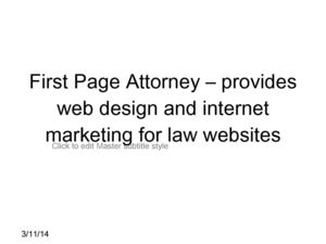 First Page Attorney – provides web design and internet marketing for law websites