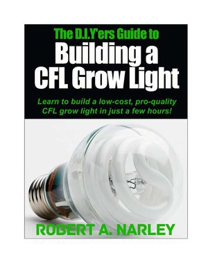 The DIYers Guide to Building a CFL Grow Light (Sample)