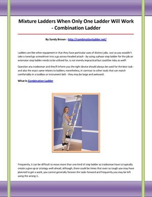 Ladders are like other tools in that they have specific uses for specific tasks. Just as you wouldn't take a flat head screwdriver to a cross-headed screw - using a step-ladder for a job that an extension ladder should be used for.
