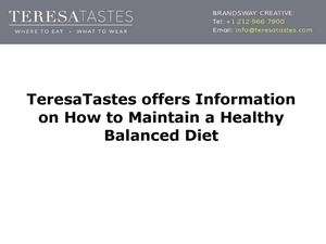 TeresaTastes offers Information on How to Maintain a Healthy Balanced Diet