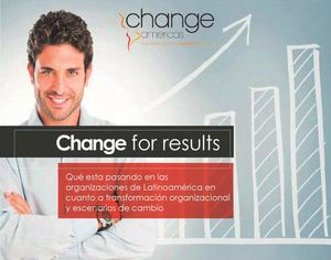 Change for Results- Change Americas