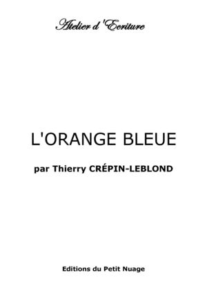 L'ORANGE BLEUE par Thierry Crépin-Leblond