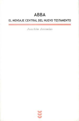 Calamo Jeremias J Abba El Mensaje Central Del Nuevo Testamento