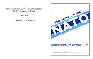 New Technology for NATO: Implementing Follow-On Forces Attack June 1987 NTIS order #PB87-200267