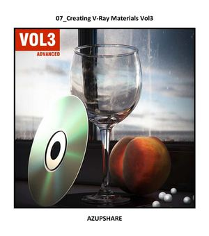 07_Creating V-Ray Materials Vol3