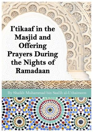 I'tikaaf in the Masjid and Offering Prayers During the Nights of Ramadaan