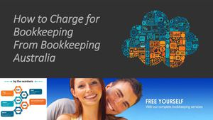 How to Charge for Bookkeeping From Bookkeeping Australia