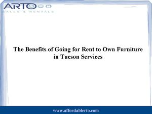 The Benefits of Going for Rent to Own Furniture in Tucson Services