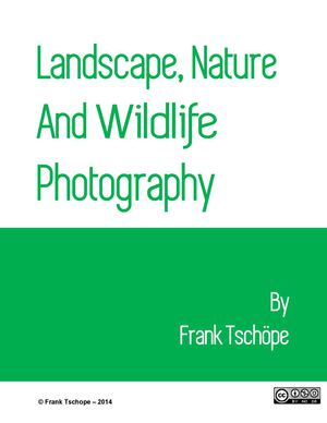 Landscape, Nature And Wildlife Photography by Frank Tschöpe