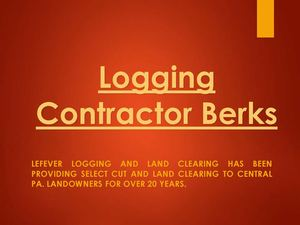 Logging Contractor Berks