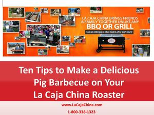 Ten Tips to Make a Delicious Pig Barbecue on Your La Caja China Roaster