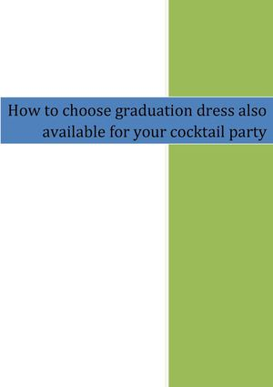 How to choose graduation dress also available for your cocktail party