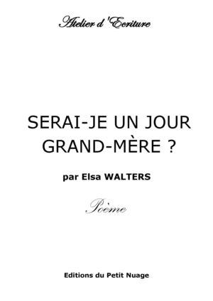 Calaméo Serai Je Un Jour Grand Mère Par Elsa Walters Poème