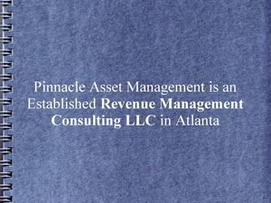 Pinnacle Asset Management is an Established Revenue Management Consulting LLC in Atlanta