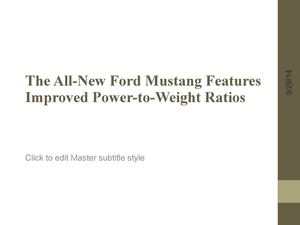The All-New Ford Mustang Features Improved Power-to-Weight Ratios