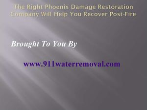 The Right Phoenix Damage Restoration Company Will Help You Recover Post-Fire