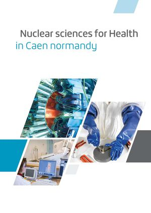 Nuclear sciences for health in Caen normandy