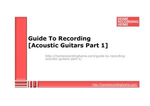 Guide To Recording [Acoustic Guitars Part 1]