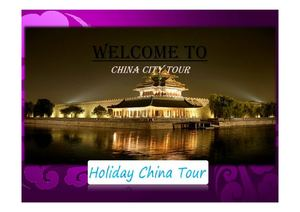 Holiday China Tour Shanghai, Guilin & Beijing [Compatibility Mode]