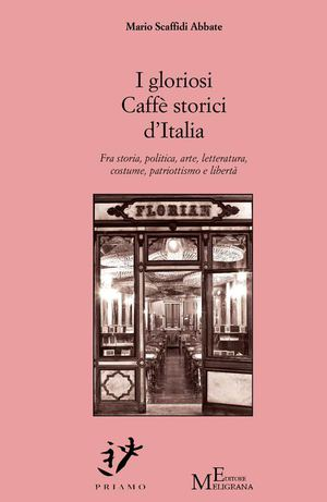 I gloriosi Caffè storici d'italia