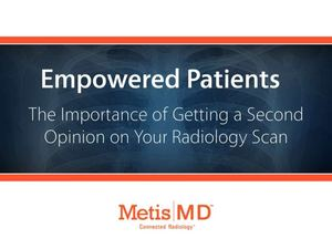 Empowering Patients: The Importance Radiology Second Opinions