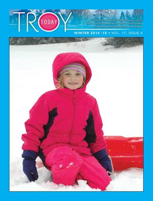 Troy Today Winter 2014-2015 Vol. 17 Issue 4