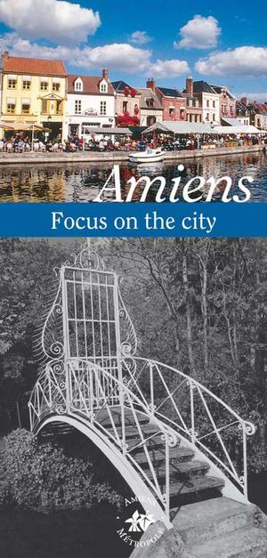 Amiens, Focus on the city