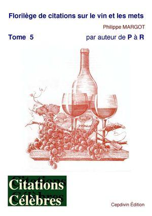 Calaméo - Florilège de Citations Vin   Mets Tome 5 P-R 0cb67f44e4d