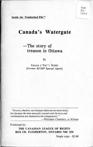 "Inside the 'Featherbed File'?  Canada's Watergate -- The Story of Treason in Ottawa By Patrick (""Pat"") Walsh [Former RCMP Special Agent]"