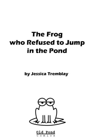 The Frog Who Wouldn't Jump In The Pond