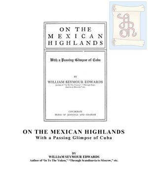 On The Mexican Highlands 1881 LAOR