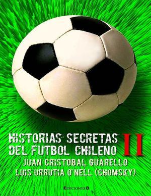 hot sales d9344 0f4bf Historias Secretas Del Futbol Chileno II