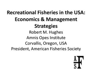 Nordic Way Forward 24 4 2014 #5 Bob Hughes - President Of American Fisheries Society, AFS - Recreational Fisheries In The USA, Economics & Strategy