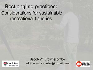 Nordic Way Forward 25 4 2014 #9 Jakob W. Brownscombe - Carleton University - Best Angling Practices, Considerations For Sustainable Recreational Fisheries