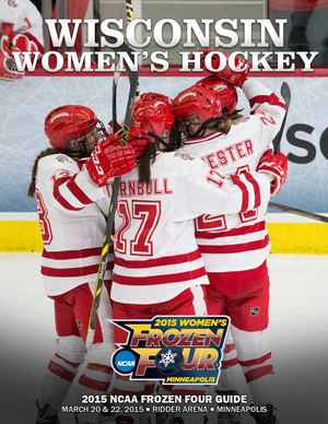 2015 Wisconsin Women's Hockey NCAA Frozen Four Tournament Guide