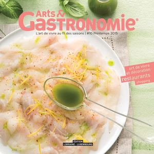 Arts & Gastronomie Nancy n°10 - Printemps 2015