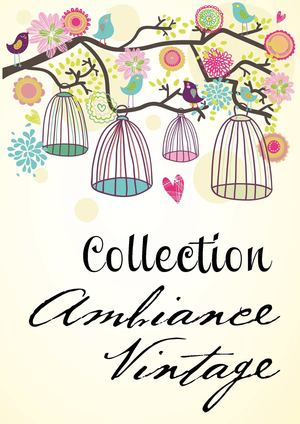 COLLECTION AMBIANCE VINTAGE