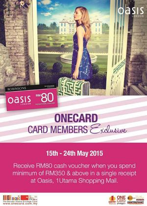 Get A Rm80 Cash Voucher With Minimum Spend Of Rm350 At Oasis London Valid From 15 24 May 201566466 66466