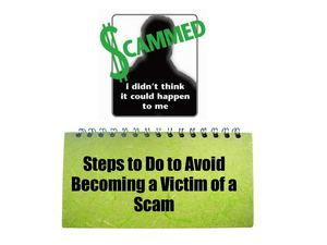 Steps To Do To Avoid Becoming A Victim Of A Scam