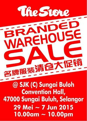 The Store Branded Warehouse Sale At Sungai Buloh Convention Hall From May 29 To June 7 201568254 68254