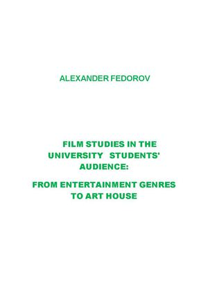 FILM STUDIES IN THE UNIVERSITY   STUDENTS' AUDIENCE:  FROM ENTERTAINMENT GENRES TO ART HOUSE