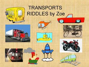 TRANSPORTS RIDDLES Zoe  FINAL